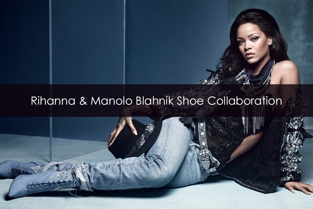 Rihanna & Manolo Blahnik Shoe Collaboration
